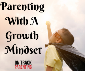 Raise kids with a growth mindset